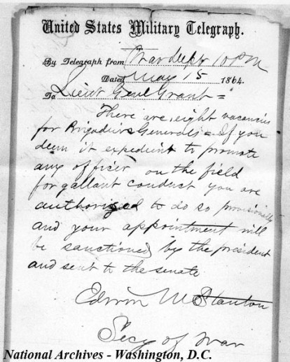 Edwin Stanton's May 15 message to Grant. This authorized Grant to make battlefield promotions, something he did not do until June 1864.